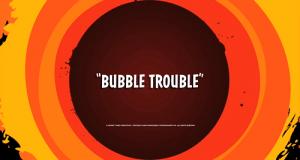 Bubble_Trouble