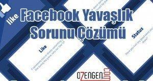 Facebook yavaşlık sorunu