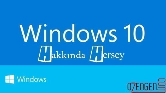 Windows 10 ozellikleri
