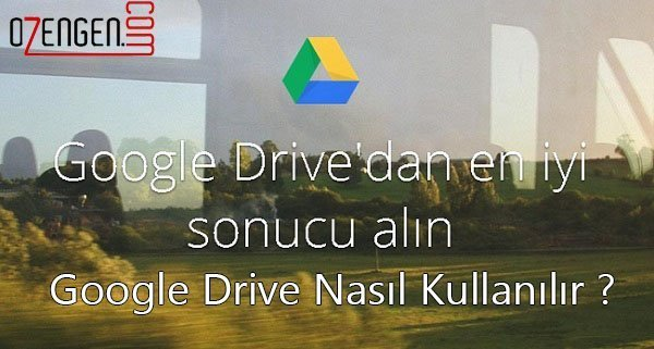 google drive kullanim