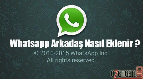 Whatsapp arkadas ekleme