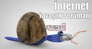 internet yavaslik sorun