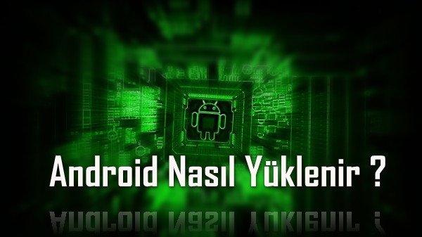 Android nasil yuklenir