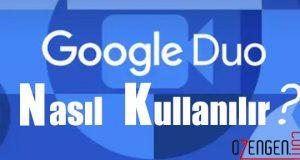 Google duo nasil kullanilir