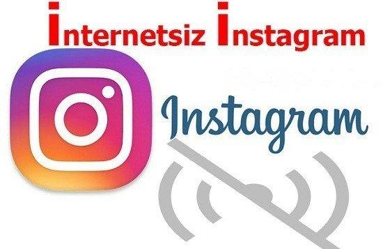 İnternetsiz instagram kullanımı