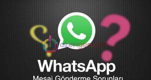 Whatsapp mesaj gonderemiyorum